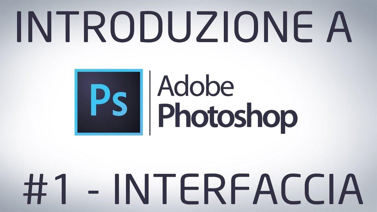 #1 Introduzione a PHOTOSHOP - INTERFACCIA