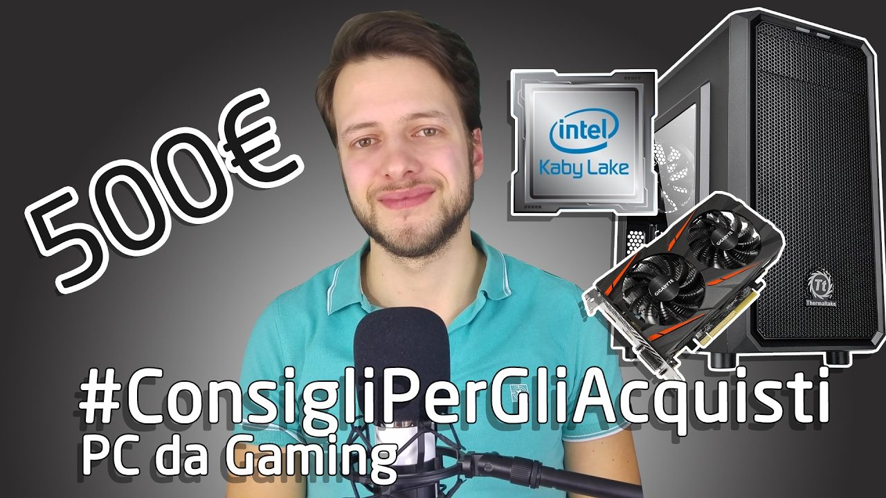 Configurazione PC GAMING 500 euro Kaby Lake I3 + RX460 #ConsigliPerGliAcquisti | 4K
