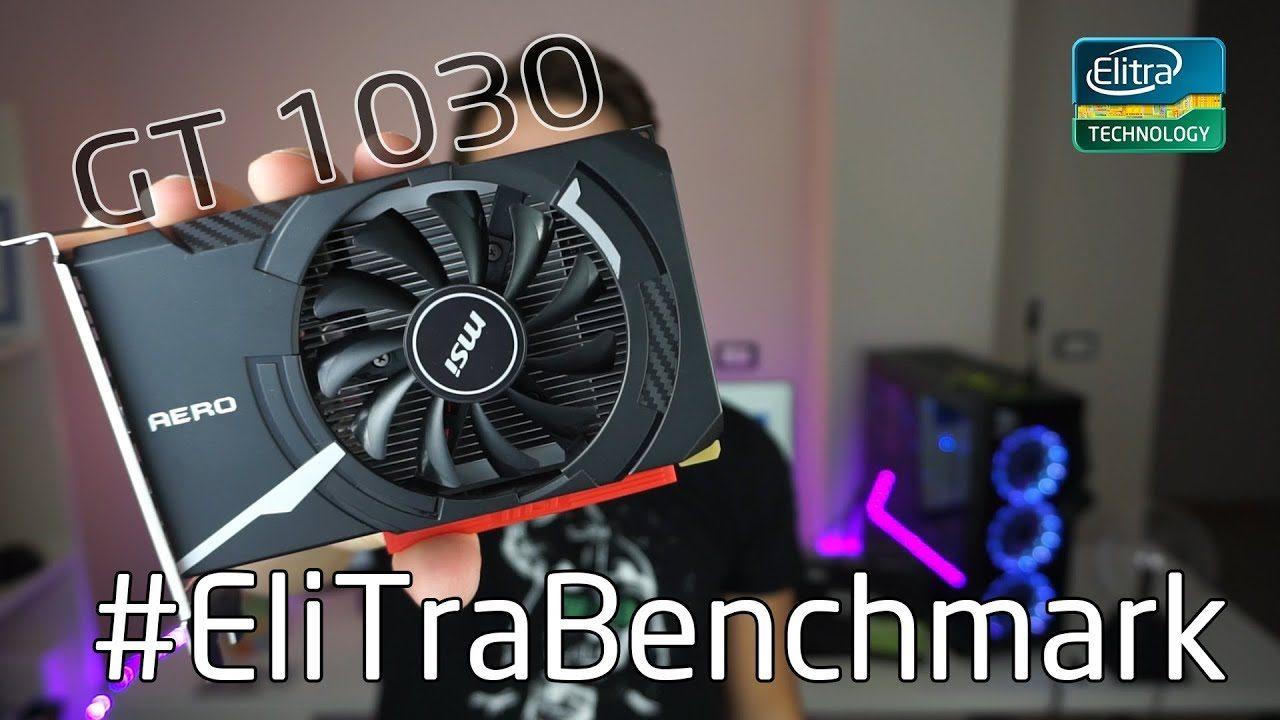 Benchmark MSI GT 1030 ITX - Scheda video a 60€