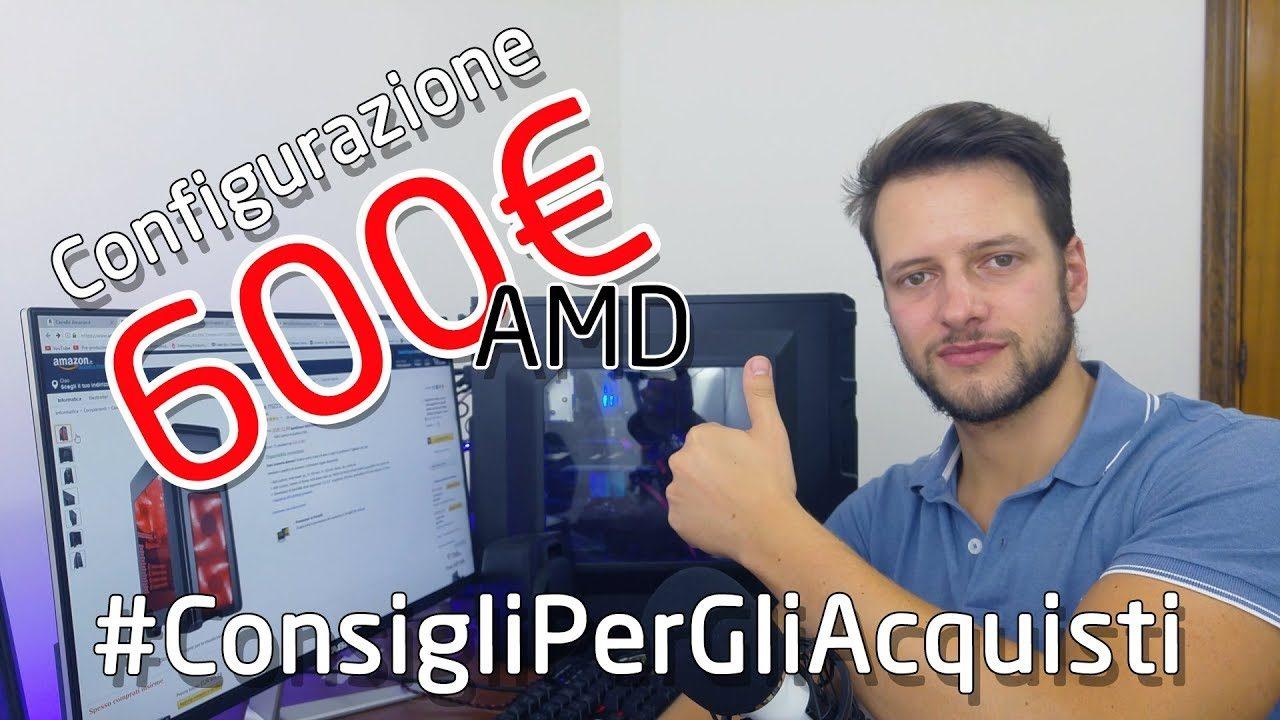 Configurazione 600€ AMD - Ryzen 3 1300x