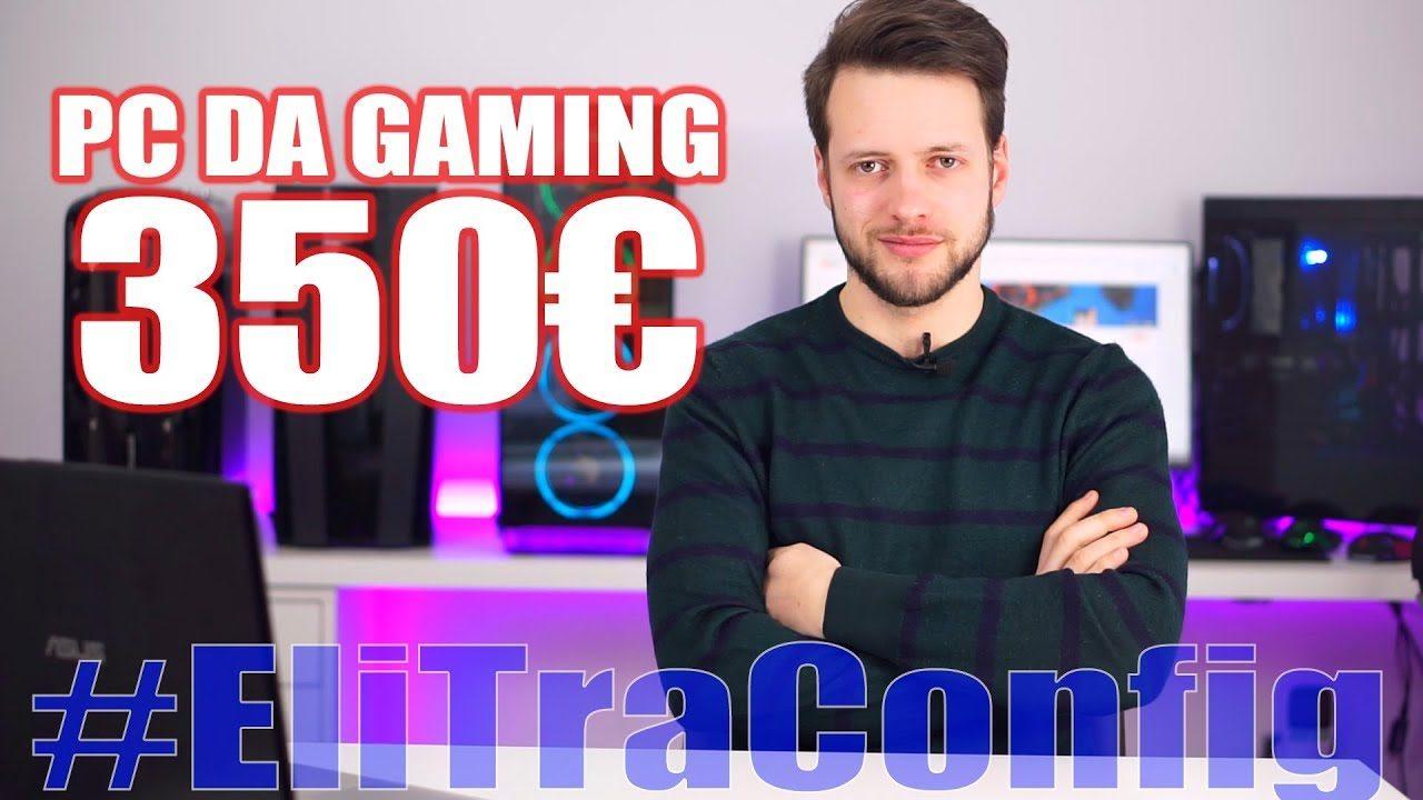 Configurazione PC DA GAMING 350€ - Full HD 60fps