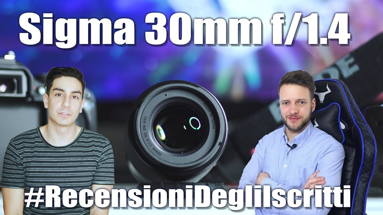 Obiettivo Sigma 30mm F/1.4 - #RecensioneDegliIscritti