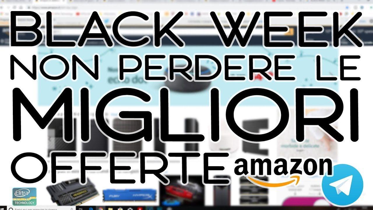 BLACK FRIDAY & BLACK WEEK - Non perdere le migliori offerte di AMAZON