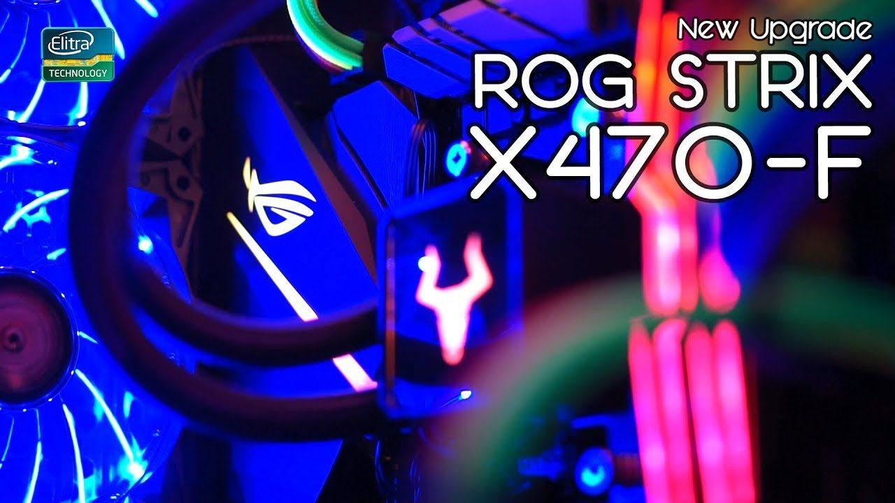 #ElitraUpgrade Aggiorniamo il PC - Asus ROG STRIX X470-F Gaming