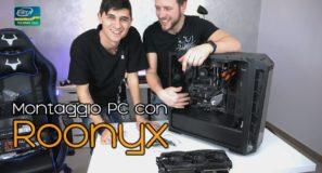#montaggio #configurazione Roonyx monta un PC da 1800€